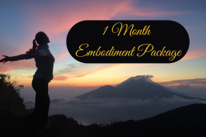 Embodiment Coaching - 1 Month - The Beauty of Now